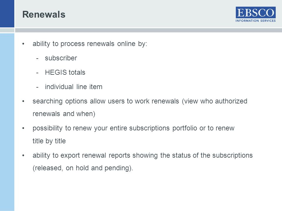 Renewals ability to process renewals online by: subscriber