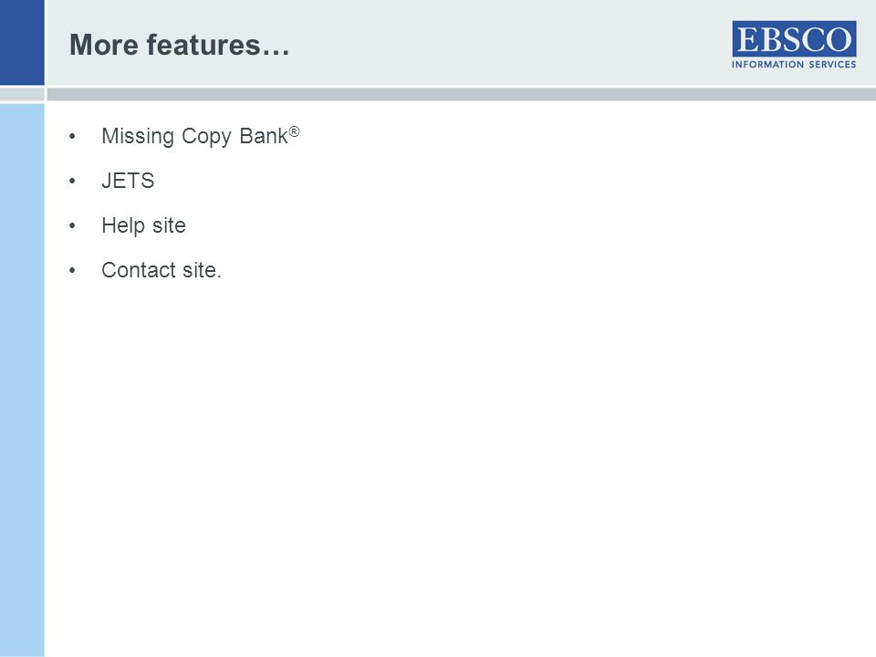 More features… Missing Copy Bank® JETS Help site Contact site.
