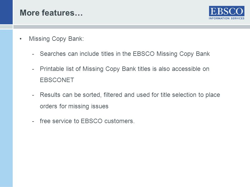 More features… Missing Copy Bank: