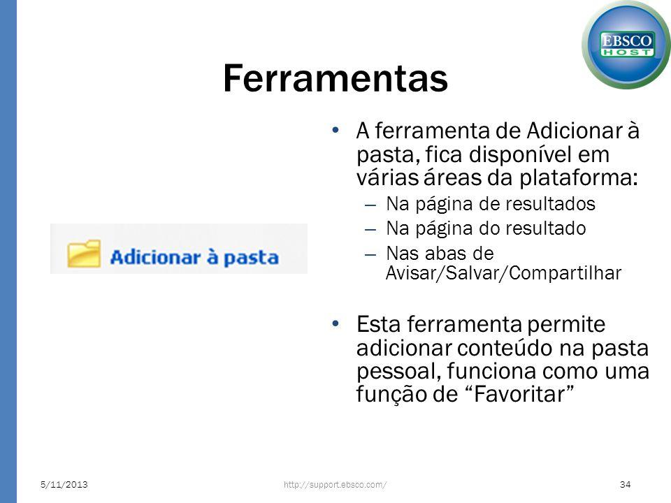 Ferramentas A ferramenta de Adicionar à pasta, fica disponível em várias áreas da plataforma: Na página de resultados.