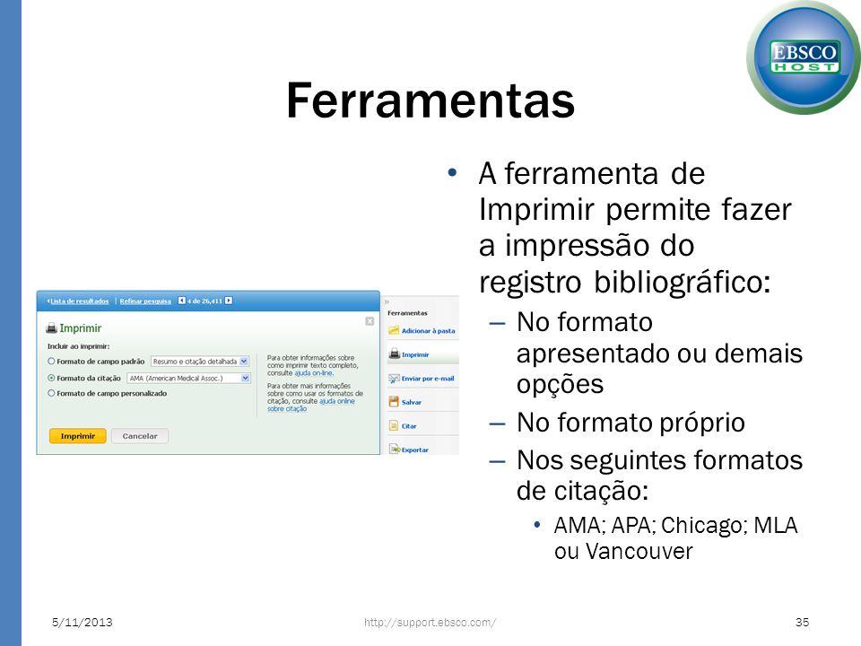 Ferramentas A ferramenta de Imprimir permite fazer a impressão do registro bibliográfico: No formato apresentado ou demais opções.