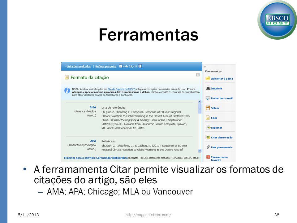 Ferramentas A ferramamenta Citar permite visualizar os formatos de citações do artigo, são eles. AMA; APA; Chicago; MLA ou Vancouver.