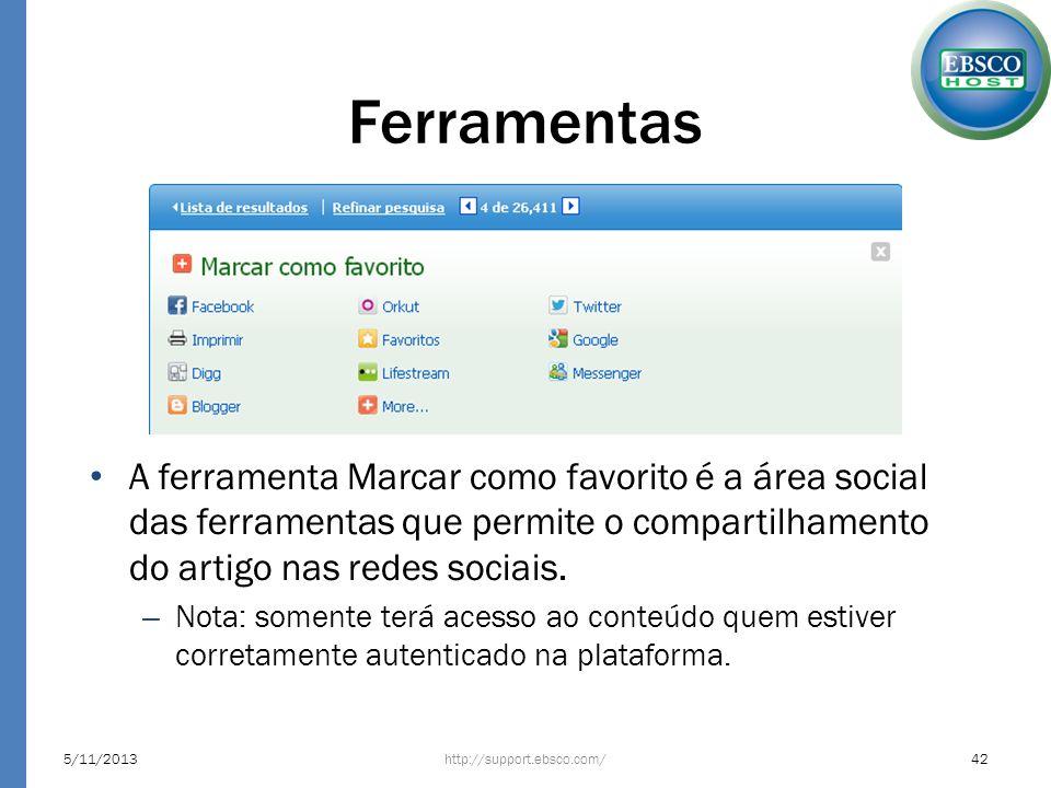 Ferramentas A ferramenta Marcar como favorito é a área social das ferramentas que permite o compartilhamento do artigo nas redes sociais.