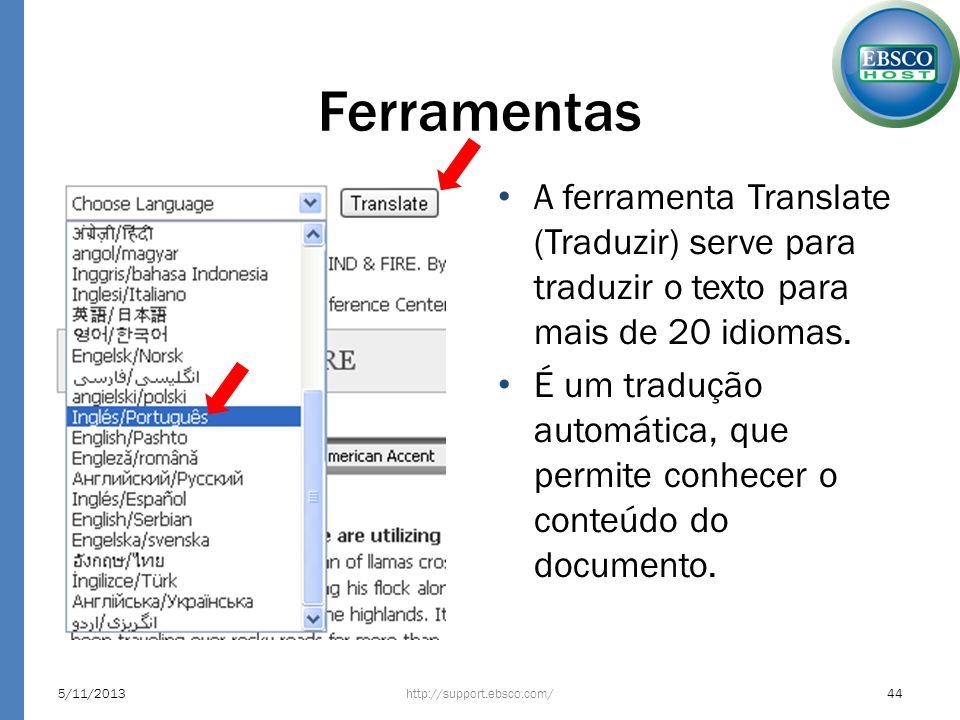 FerramentasA ferramenta Translate (Traduzir) serve para traduzir o texto para mais de 20 idiomas.