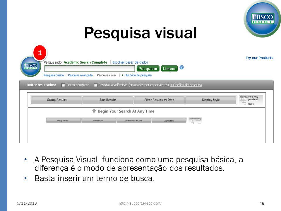 Pesquisa visual 1. A Pesquisa Visual, funciona como uma pesquisa básica, a diferença é o modo de apresentação dos resultados.