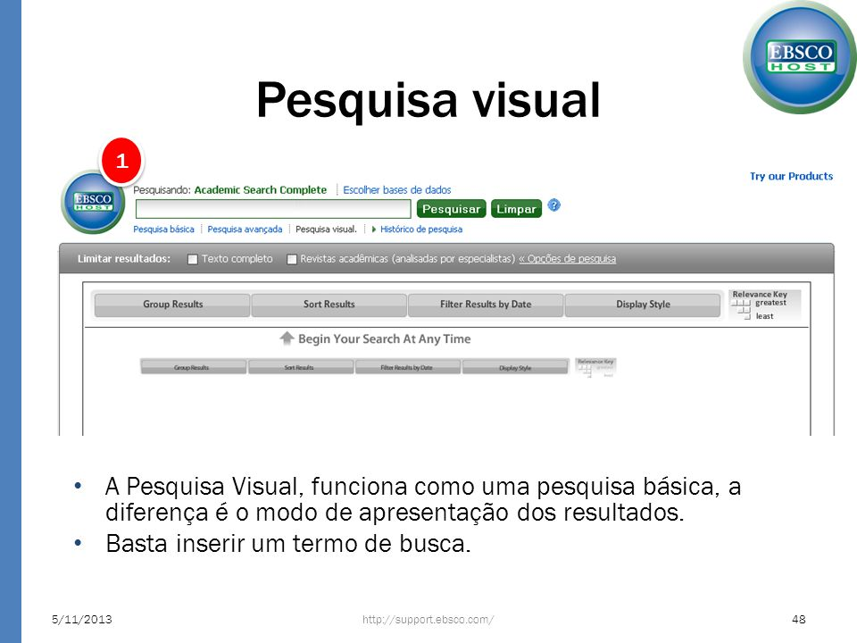 Pesquisa visual1. A Pesquisa Visual, funciona como uma pesquisa básica, a diferença é o modo de apresentação dos resultados.