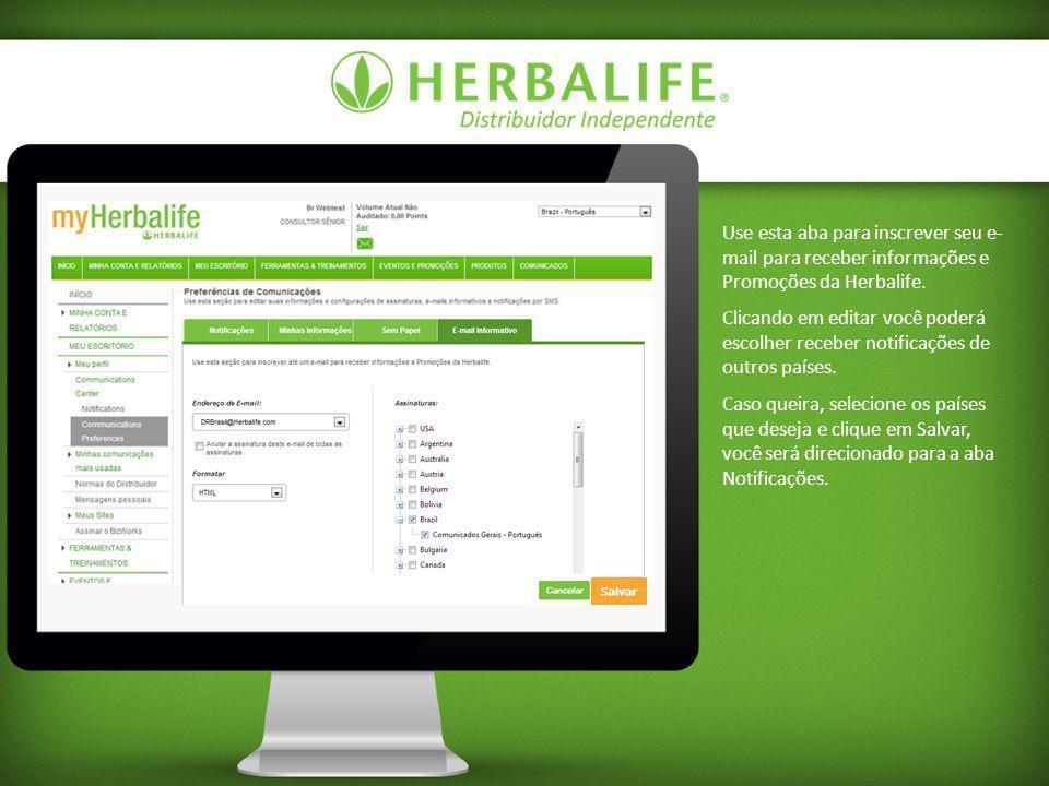 Use esta aba para inscrever seu e-mail para receber informações e Promoções da Herbalife.