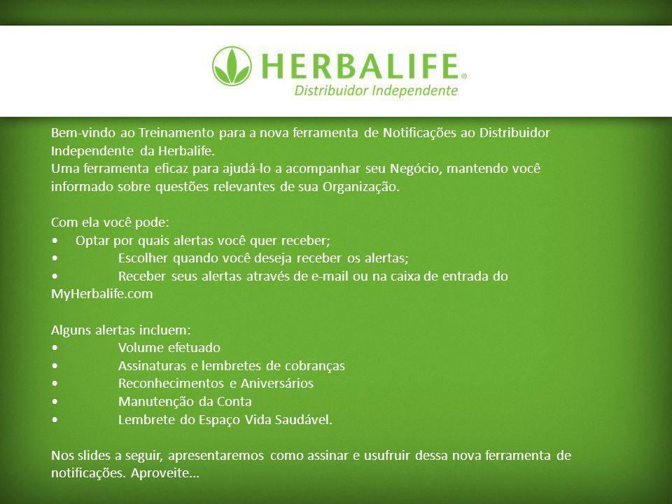 Bem-vindo ao Treinamento para a nova ferramenta de Notificações ao Distribuidor Independente da Herbalife.