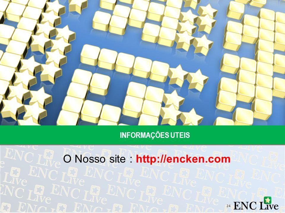 O Nosso site : http://encken.com