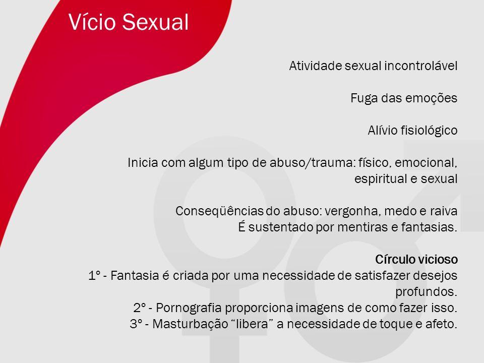 Vício Sexual Atividade sexual incontrolável Fuga das emoções
