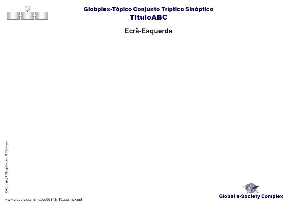 TítuloABC Ecrã-Esquerda Globplex-Tópico Conjunto Tríptico Sinóptico