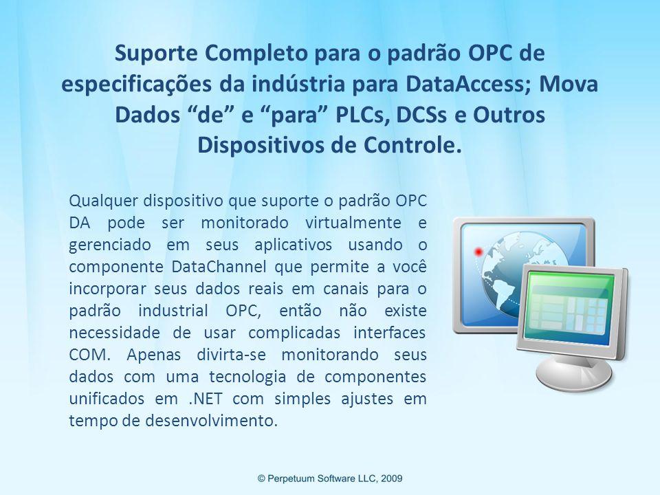 Suporte Completo para o padrão OPC de especificações da indústria para DataAccess; Mova Dados de e para PLCs, DCSs e Outros Dispositivos de Controle.