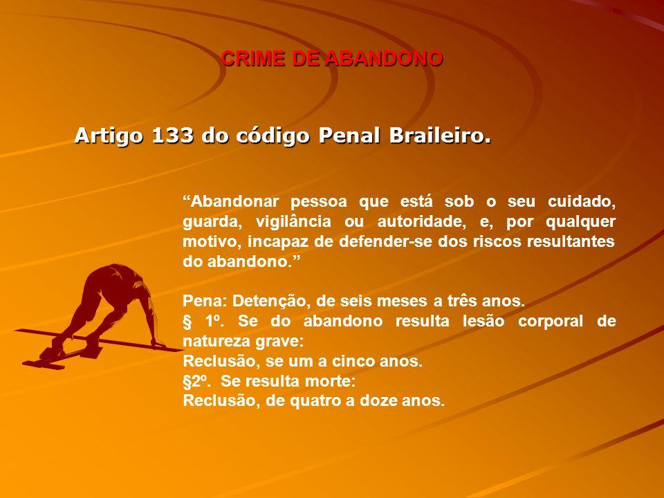 Artigo 133 do código Penal Braileiro.