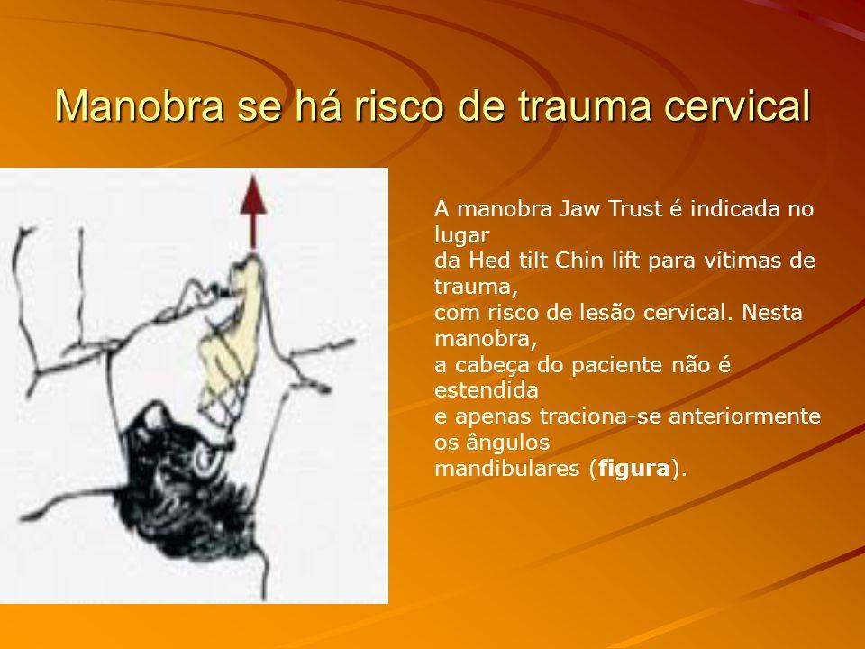 Manobra se há risco de trauma cervical