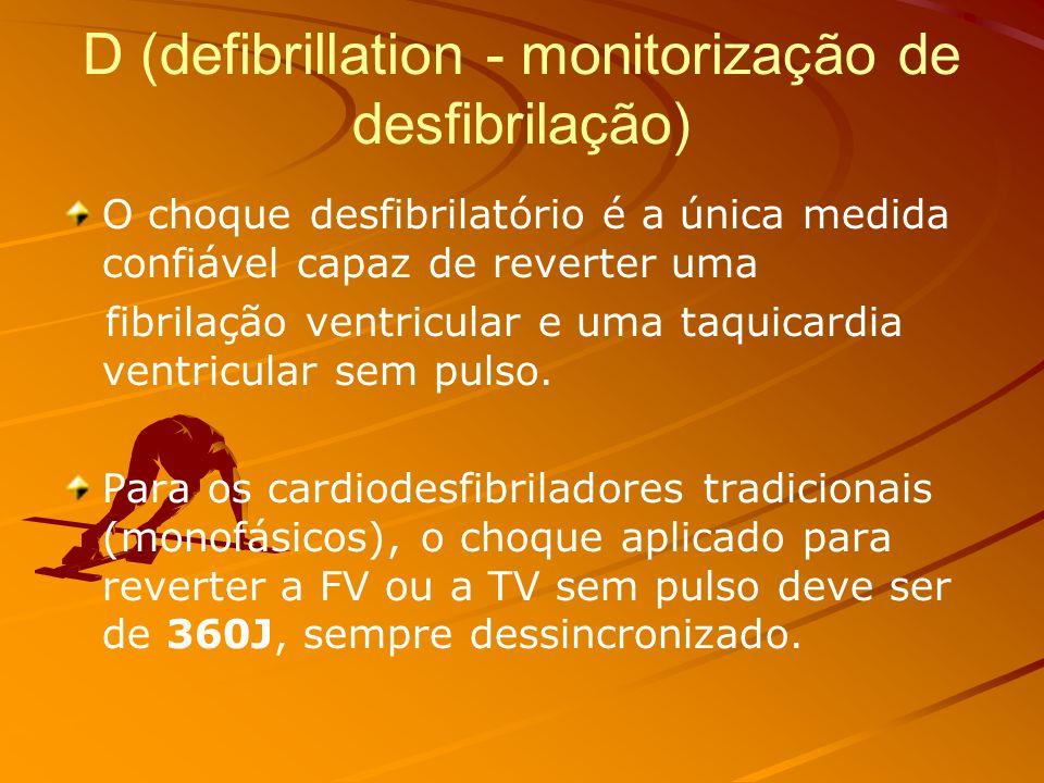 D (defibrillation - monitorização de desfibrilação)