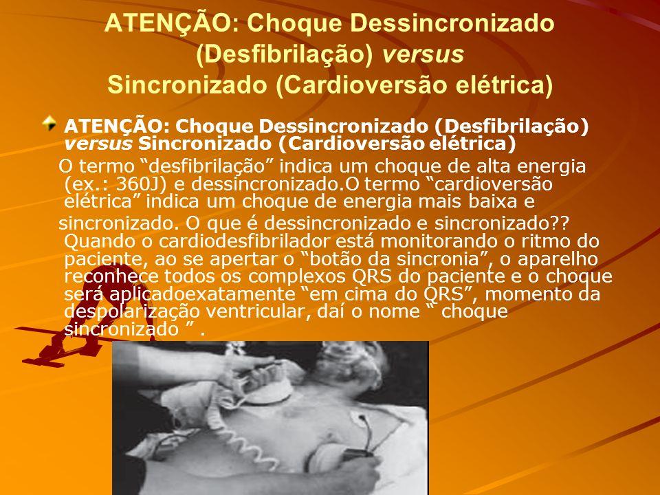 ATENÇÃO: Choque Dessincronizado (Desfibrilação) versus Sincronizado (Cardioversão elétrica)