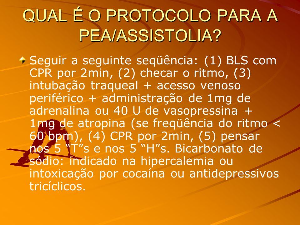 QUAL É O PROTOCOLO PARA A PEA/ASSISTOLIA