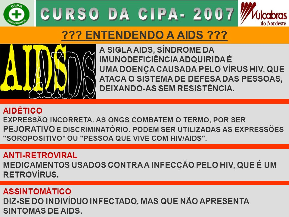CURSO DA CIPA- 2007 ENTENDENDO A AIDS