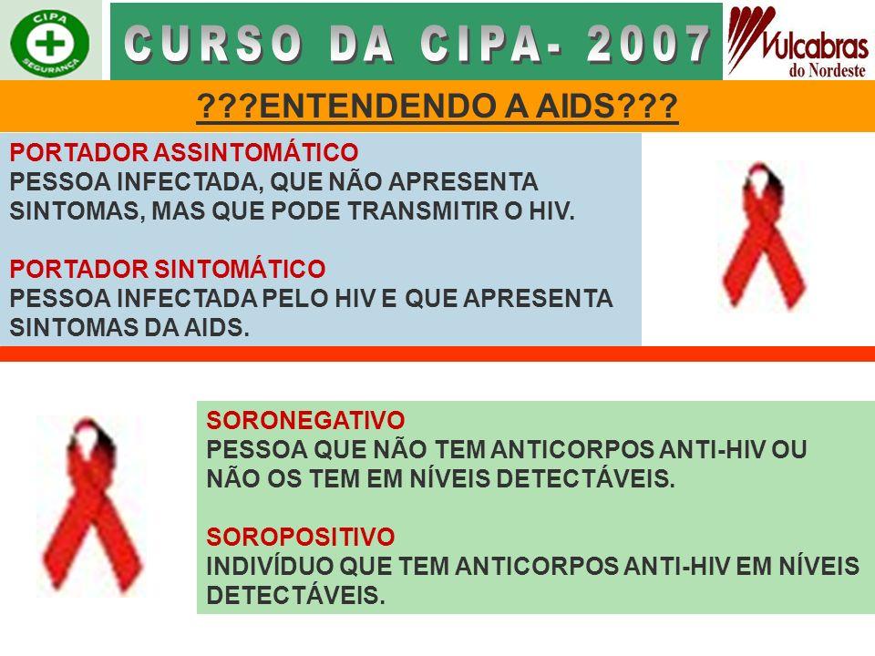 CURSO DA CIPA- 2007 ENTENDENDO A AIDS PORTADOR ASSINTOMÁTICO