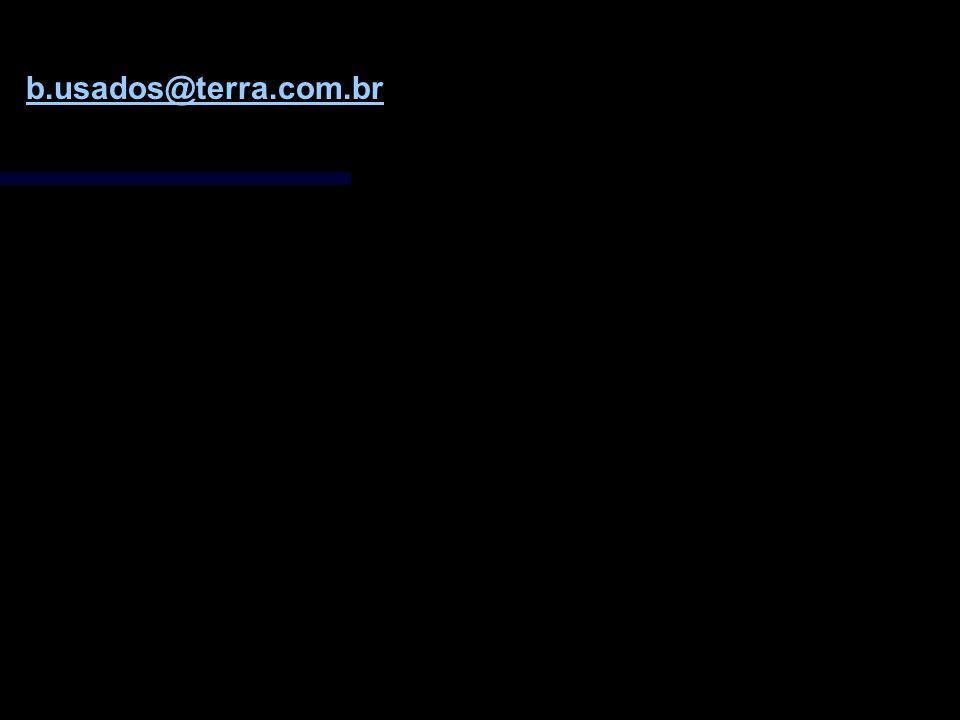 Consulte nossa lista de disponibilidades b.usados@terra.com.br