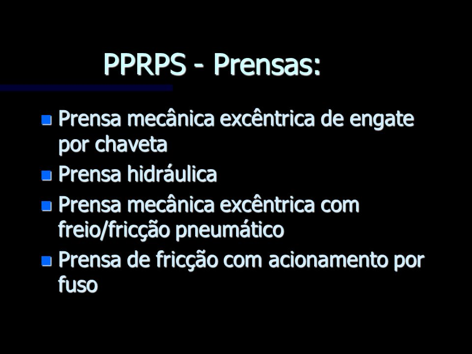 PPRPS - Prensas: Prensa mecânica excêntrica de engate por chaveta
