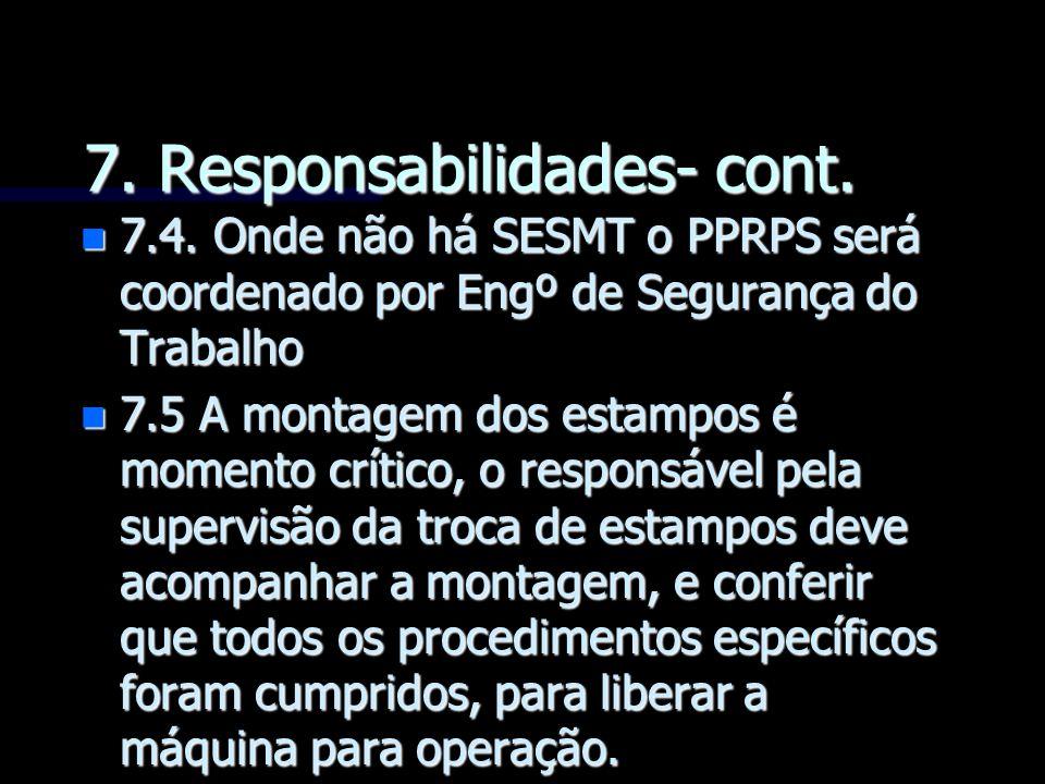 7. Responsabilidades- cont.