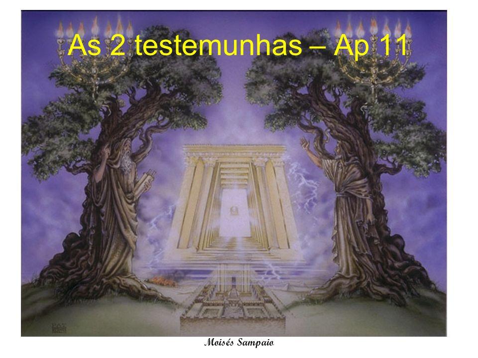 As 2 testemunhas – Ap 11 Moisés Sampaio