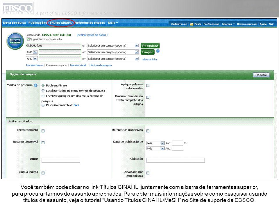 Você também pode clicar no link Títulos CINAHL, juntamente com a barra de ferramentas superior, para procurar termos do assunto apropriados.