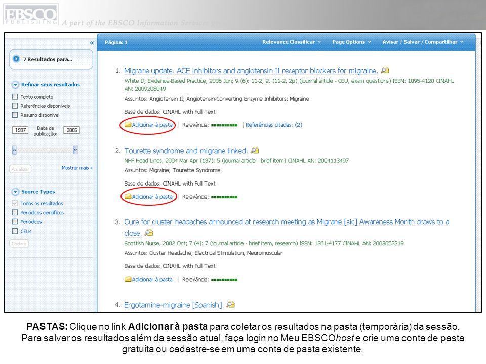 PASTAS: Clique no link Adicionar à pasta para coletar os resultados na pasta (temporária) da sessão.