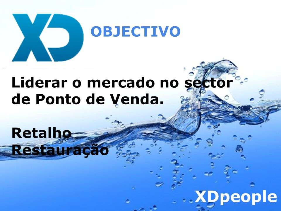 XDpeople OBJECTIVO Liderar o mercado no sector de Ponto de Venda.