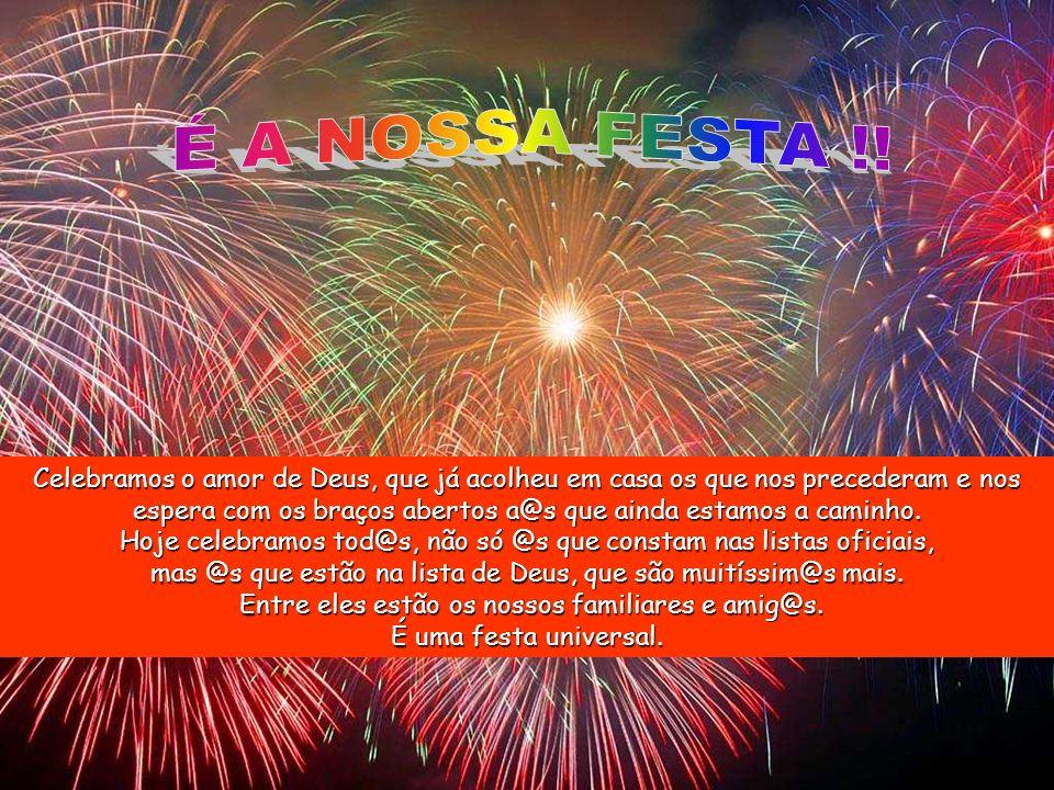 É A NOSSA FESTA !!