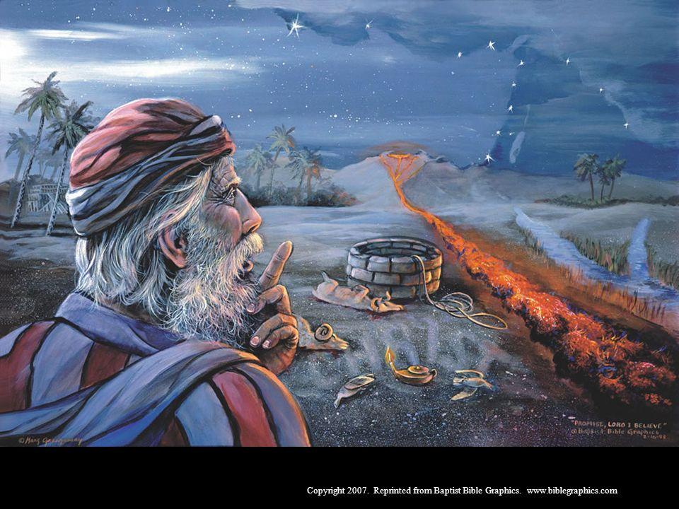 Abraão, Gên. 12-20. Deus chamou Abraão da idolatria e lhe prometeu a terra de israel, uma grande nação, e que através dele todas as nações seriam abençoadas. Abraão creu em Deus e isto lhe foi imputado como justiça. Deus é a verdade.