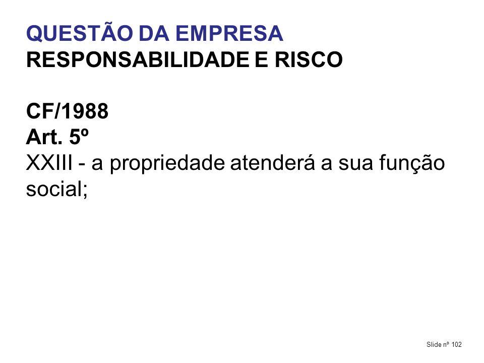 RESPONSABILIDADE E RISCO CF/1988 Art. 5º