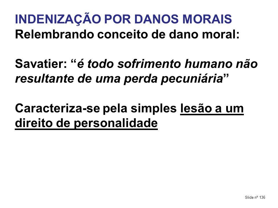 INDENIZAÇÃO POR DANOS MORAIS Relembrando conceito de dano moral: