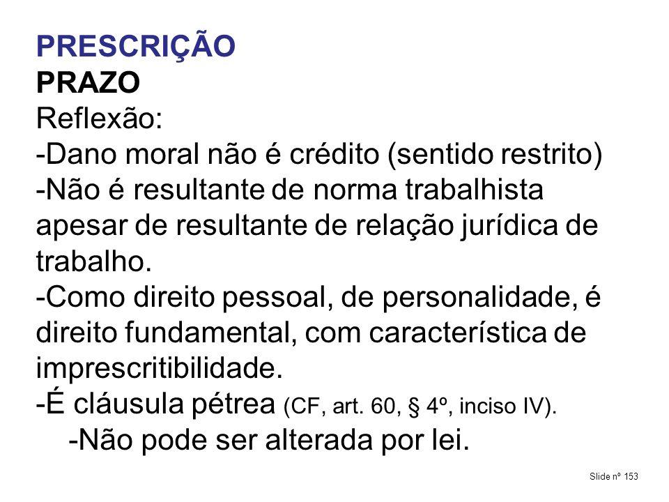 -Dano moral não é crédito (sentido restrito)