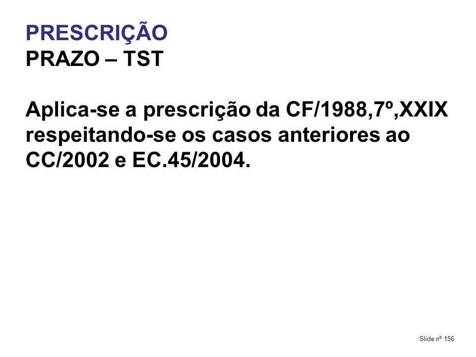 Aplica-se a prescrição da CF/1988,7º,XXIX