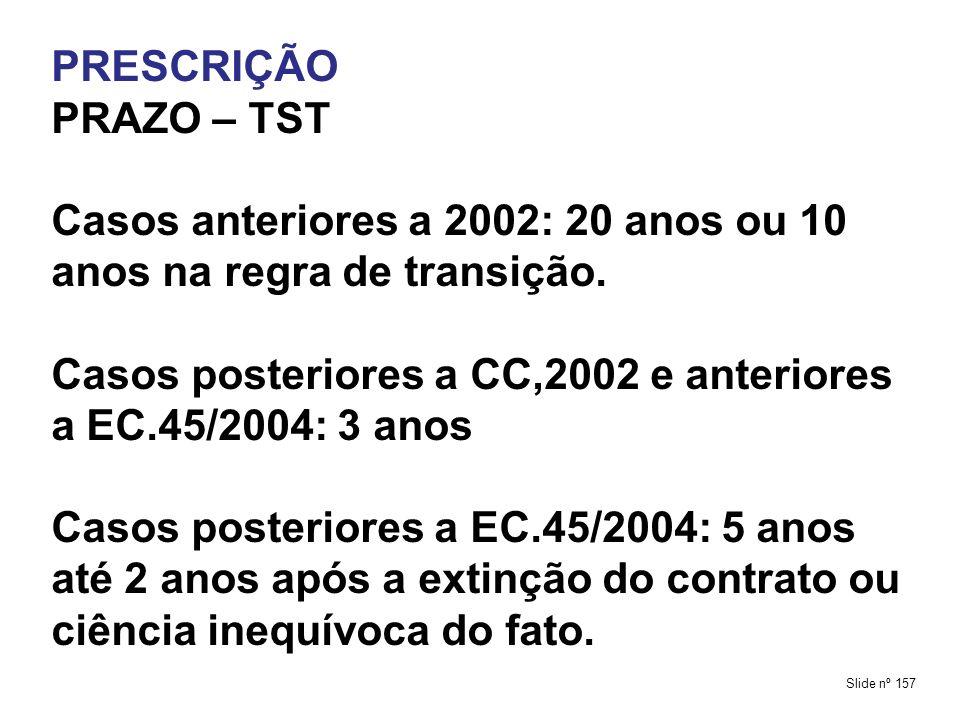 Casos anteriores a 2002: 20 anos ou 10 anos na regra de transição.