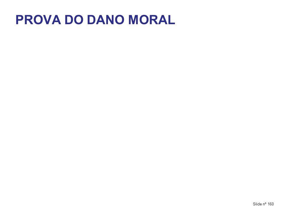 PROVA DO DANO MORAL Slide nº 160