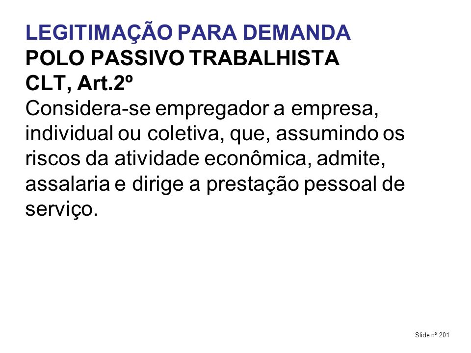LEGITIMAÇÃO PARA DEMANDA POLO PASSIVO TRABALHISTA CLT, Art.2º