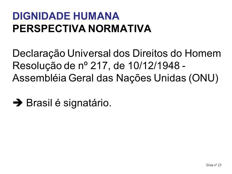 PERSPECTIVA NORMATIVA Declaração Universal dos Direitos do Homem