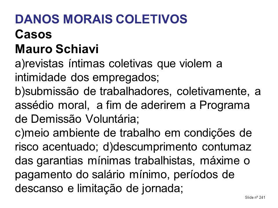 DANOS MORAIS COLETIVOS Casos Mauro Schiavi