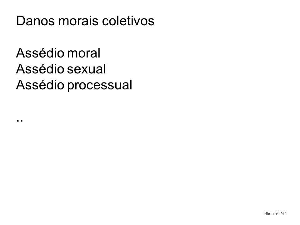 Danos morais coletivos Assédio moral Assédio sexual Assédio processual