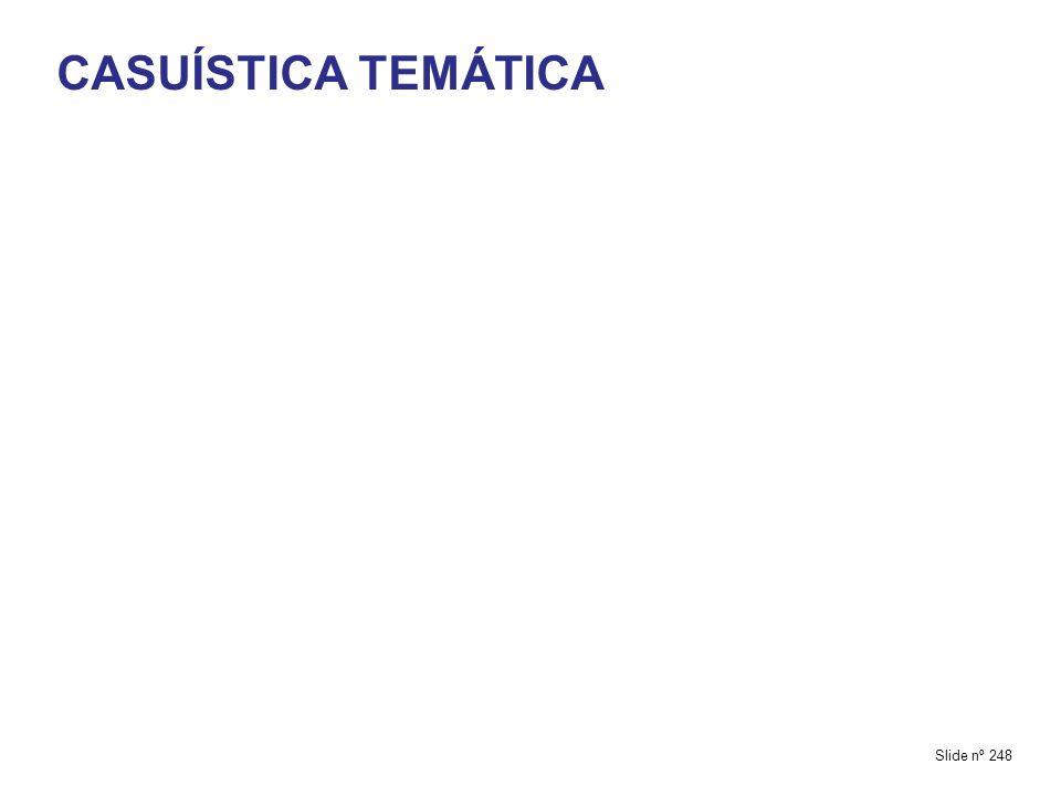 CASUÍSTICA TEMÁTICA Slide nº 248