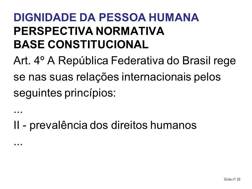 DIGNIDADE DA PESSOA HUMANA PERSPECTIVA NORMATIVA BASE CONSTITUCIONAL