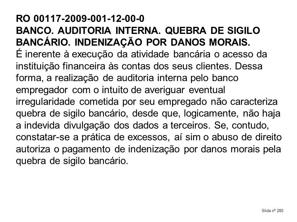 RO 00117-2009-001-12-00-0BANCO. AUDITORIA INTERNA. QUEBRA DE SIGILO BANCÁRIO. INDENIZAÇÃO POR DANOS MORAIS.