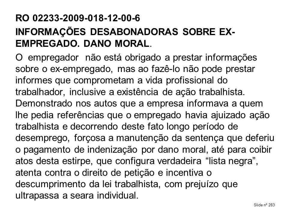 INFORMAÇÕES DESABONADORAS SOBRE EX-EMPREGADO. DANO MORAL.