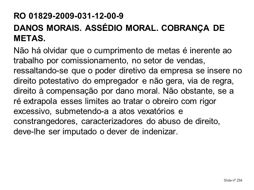 DANOS MORAIS. ASSÉDIO MORAL. COBRANÇA DE METAS.