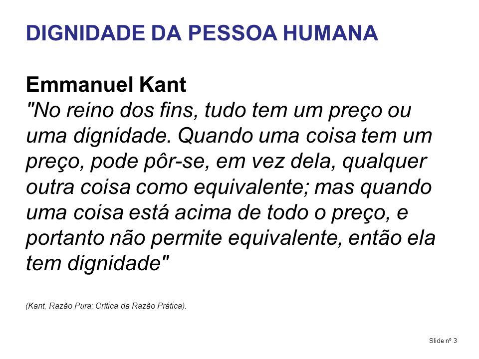 DIGNIDADE DA PESSOA HUMANA Emmanuel Kant