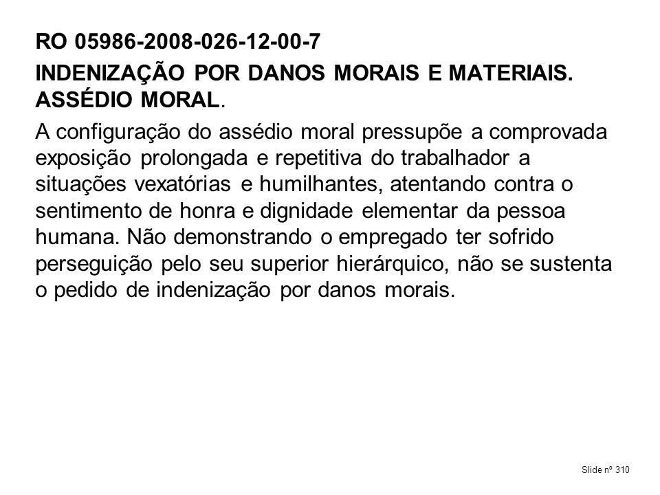INDENIZAÇÃO POR DANOS MORAIS E MATERIAIS. ASSÉDIO MORAL.
