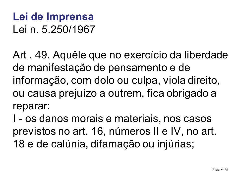 Lei de Imprensa Lei n. 5.250/1967.
